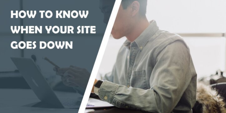 how to know when site is down
